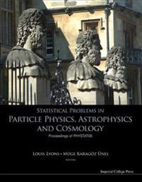 Statistical Problems in Particle Physics, Astrophysics And Cosmology