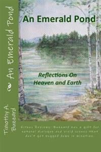 An Emerald Pond: Reflections on Heaven and Earth