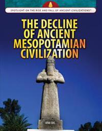 The Decline of Ancient Mesopotamian Civilization