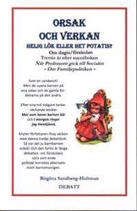 Orsak och verkan: helig lök eller het potatis? - om dagis/förskolan. Debatt