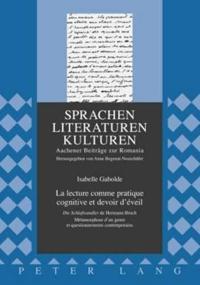 """La Lecture Comme Pratique Cognitive Et Devoir d'Éveil: """"die Schlafwandler"""" de Hermann Broch- Métamorphose d'Un Genre Et Questionnements Contemporains"""