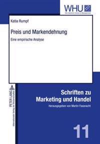 Preis Und Markendehnung: Eine Empirische Analyse