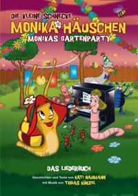 Die Kleine Schnecke Monika Häuschen: Monikas Gartenparty - Das Liederbuch