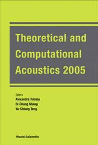 Theoretical and Computational Acoustics 2005