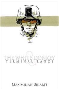The White Donkey: Terminal Lance