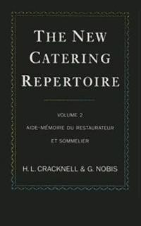 The New Catering Repertoire: Volume II Aide-Memoire Du Restaurateur Et Sommelier