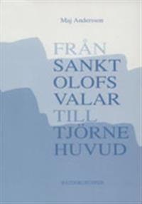 Från S:t Olofs Valar till Tjörne huvud