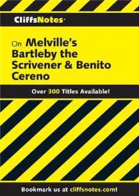 CliffsNotes on Melville's Bartleby, the Scrivener & Benito Cereno