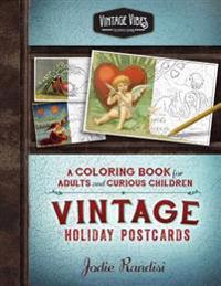 Vintage Holiday Postcards Coloring Book: For Adults and Curious Children