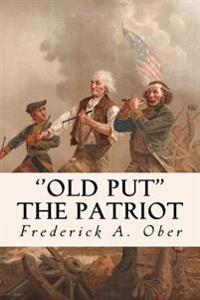 ''Old Put'' the Patriot
