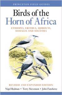 Birds of the Horn of Africa: Ethiopia, Eritrea, Djibouti, Somalia, and Socotra