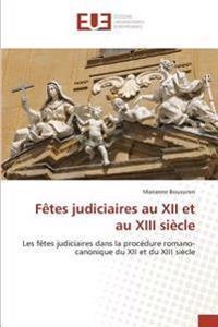 Fêtes judiciaires au XII et au XIII siècle