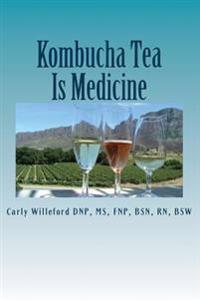 Kombucha Tea Is Medicine