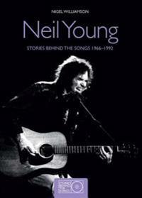 Neil Young: Stories Behind the Songs 1966-1992