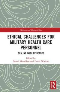 Ethical Challenges for Military Health Care Personnel