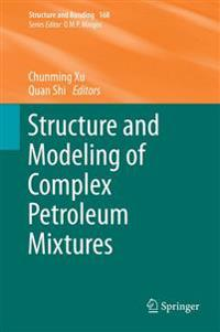 Structure and Modeling of Complex Petroleum Mixtures
