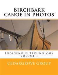 Birchbark Canoe in Photos