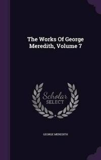 The Works of George Meredith, Volume 7