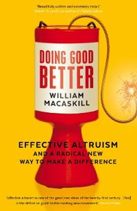 Doing good better - effective altruism and a radical new way to make a diff