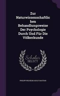 Zur Naturwissenschaftlichen Behandlungsweise Der Psychologie Durch Und Fur Die Volkerkunde