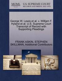 George W. Lewis et al. V. William F. Hyland et al. U.S. Supreme Court Transcript of Record with Supporting Pleadings