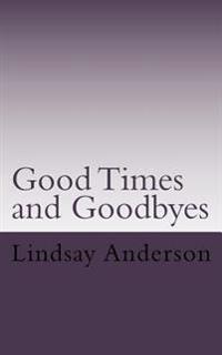 Goodtimes and Goodbyes: A Lyndsey Kelley Novel