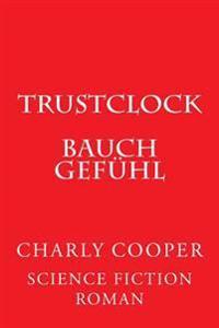 Trustclock: Bauchgefühl