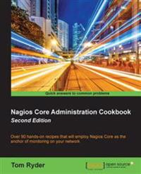 Nagios Core Administration Cookbook - Second Edition
