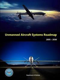 Unmanned Aircraft Systems Roadmap 2005 - 2030