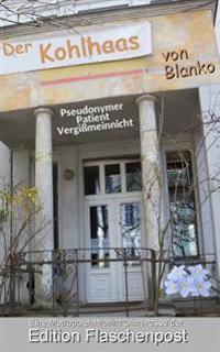 Der Kohlhaas Von Blanko: Eine Metropolenprovinzcrimiposse