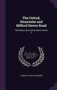 The Oxford, Gloucester and Milford Haven Road