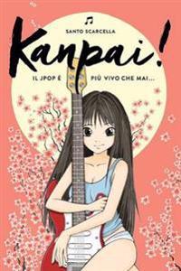 Kanpai! Il Jpop E Piu Vivo Che Mai...