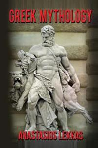 Greek Mythology: A Complete Guide to Olympians, Titans, Heroes, Their Captivatin