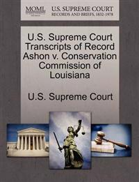 U.S. Supreme Court Transcripts of Record Ashon V. Conservation Commission of Louisiana