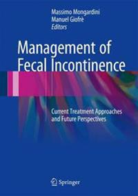 Management of Fecal Incontinence