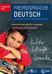 Fremdsprache DeutschSonderheft 2016: Deutschunterricht für Lernende mit Migrationshintergrund