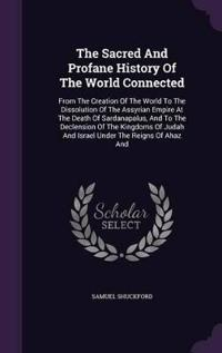 The Sacred and Profane History of the World Connected
