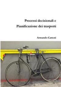 Processi Decisionali e Pianificazione Dei Trasporti