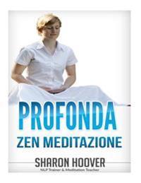 Profonda Zen Meditazione: Immediato Profonda Meditazione, La Riduzione Dello Stress E Di Auto-Guarigione. Più Profondo Stato Di Meditazione in P