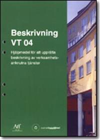 Beskrivning VT 04. Hjälpmedel för att upprätta beskrivning av verksamhetsanknutna tjänster