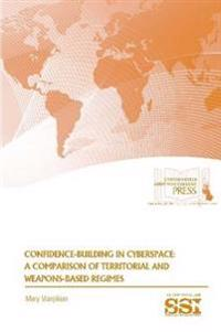 Confidence-Building in Cyberspace: A Comparison of Territorial and Weapons-Based Regimes