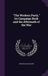 The Workers Party, Its Campaign Book and the Aftermath of the War