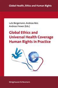 Global Ethics and Universal Health Coverage 2. Human Rights in Practice