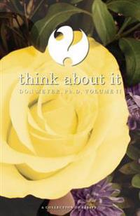 Think about It Volume II: A Collection of Essays