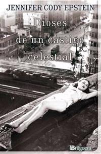 Dioses de un Castigo Celestial = The Gods of Heavenly Punishment