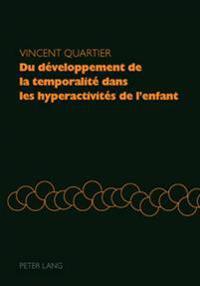 Du Développement de la Temporalité Dans Les Hyperactivités de l'Enfant