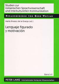 Lenguaje Figurado y Motivacion: Una Perspectiva Desde La Fraseologia