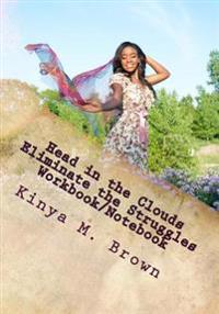 Head in the Clouds: Eliminate the Struggles Workbook/Notebook