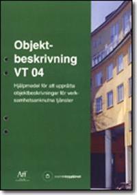 Objektbeskrivning VT 04. Hjälpmedel för att upprätta objektsbeskrivningar för verksamhetsanknutna tjänster