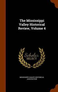 The Mississippi Valley Historical Review, Volume 4